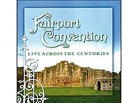 Fairport Convention - Live across the Centuries (2 CDs) (Bild 1)
